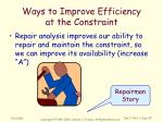 ways to improve efficiency at the constraint