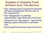 examples of commonly found software cycle time barriers