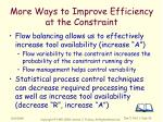 more ways to improve efficiency at the constraint