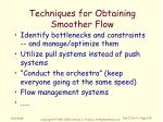 techniques for obtaining smoother flow