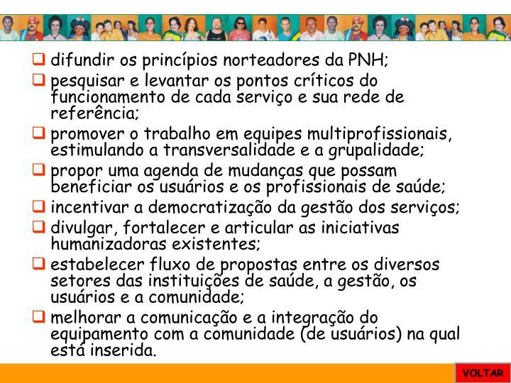 difundir os princípios norteadores da PNH;