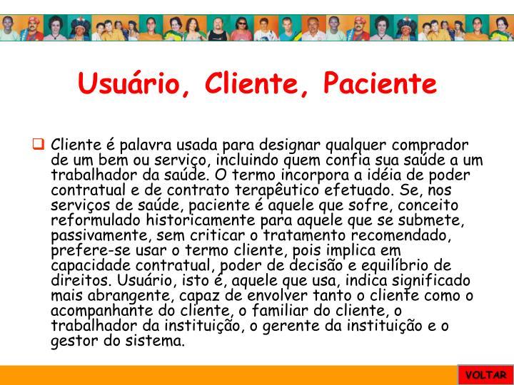 Usuário, Cliente, Paciente