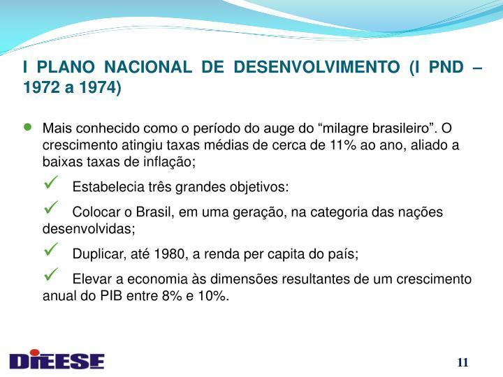 I PLANO NACIONAL DE DESENVOLVIMENTO (I PND – 1972 a 1974)