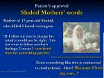 parent s approval shahid mothers words