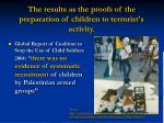 the results as the proofs of the preparation of children to terrorist s activity