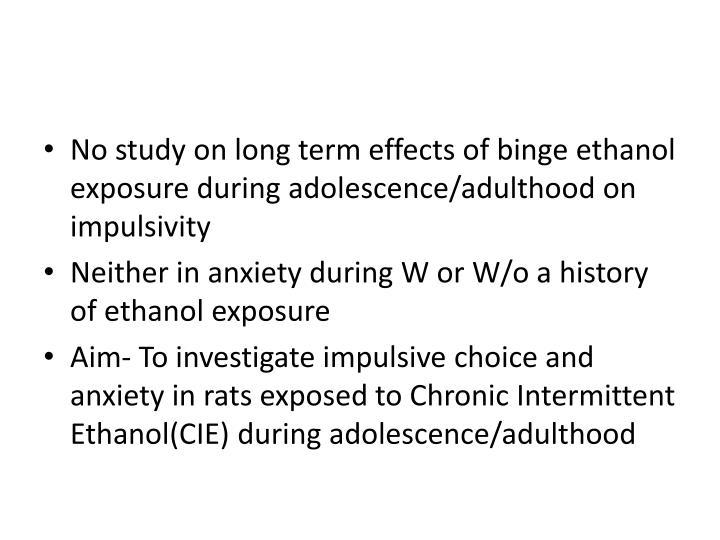 No study on long term effects of binge ethanol exposure during adolescence/adulthood on impulsivity