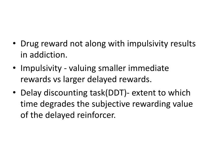 Drug reward not along with impulsivity results in addiction.