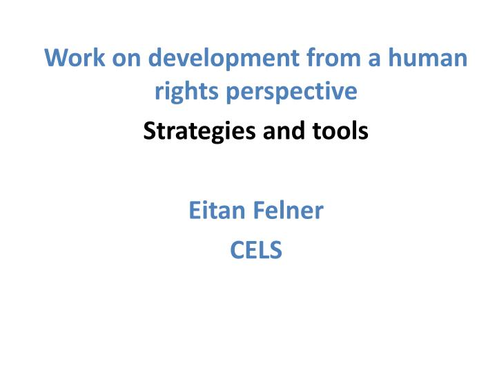 Work on development from a human rights perspective