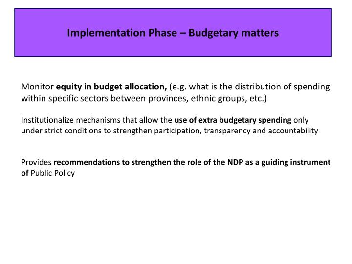 Implementation Phase – Budgetary matters