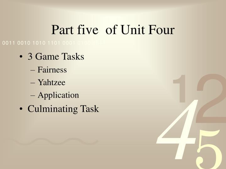 Part five  of Unit Four