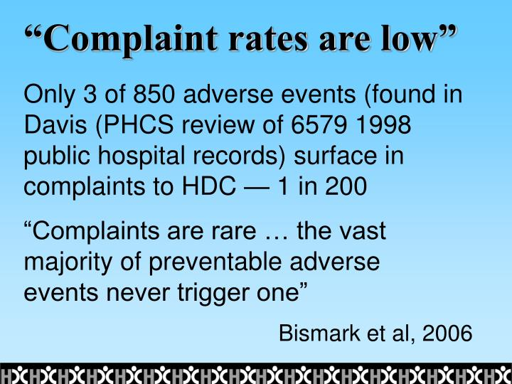 """""""Complaint rates are low"""""""