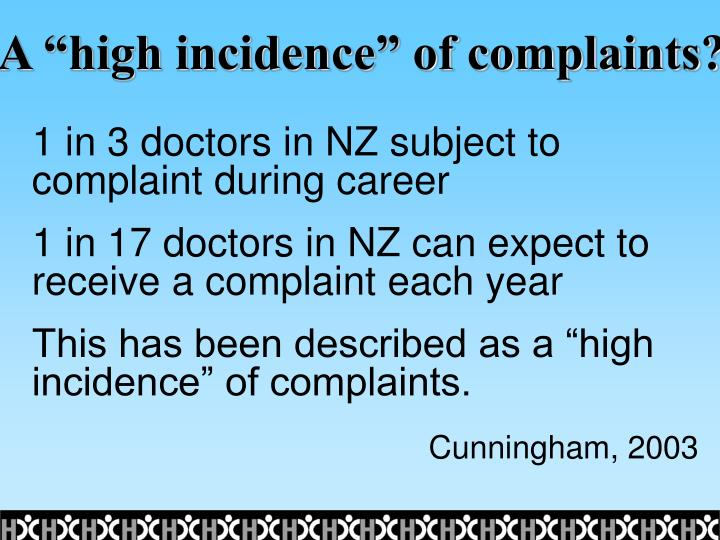 """A """"high incidence"""" of complaints?"""