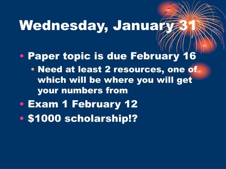 Wednesday, January 31