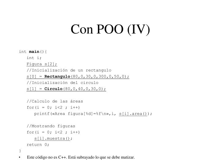 Con POO (IV)