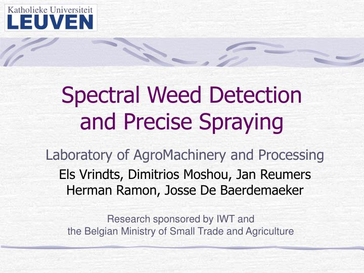 Spectral weed detection and precise spraying