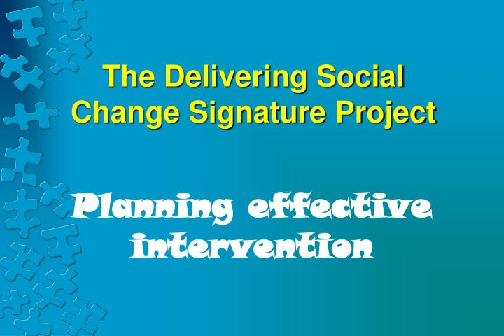 the delivering social change signature project n.
