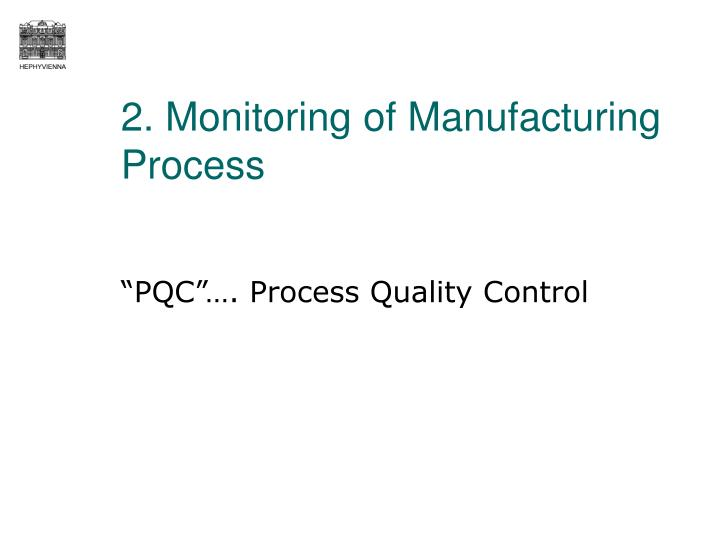 2. Monitoring of Manufacturing Process