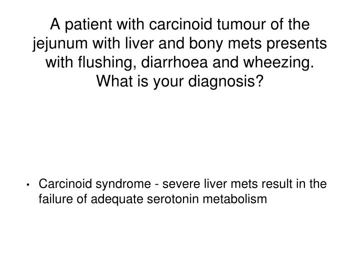 A patient with carcinoid tumour of the jejunum with liver and bony mets presents with flushing, diarrhoea and wheezing.