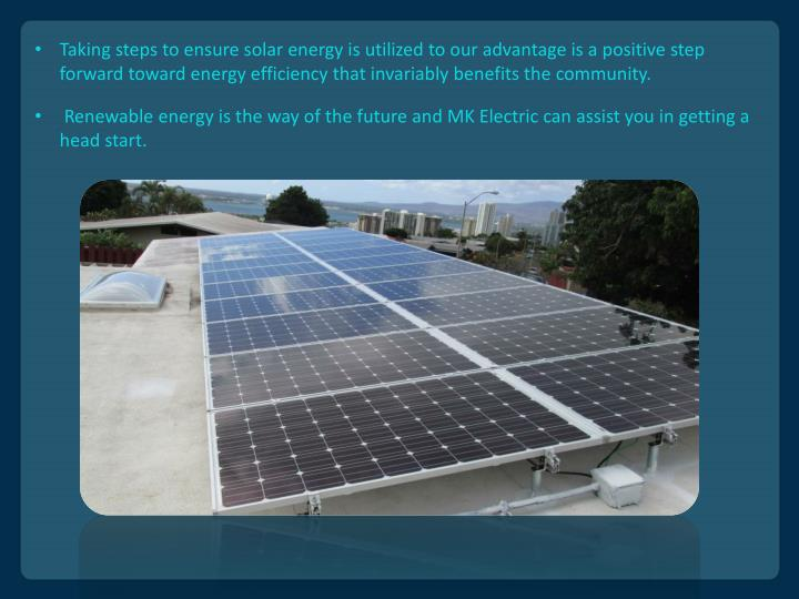 Renewable energy is the way of the future and MK Electric can assist you in getting a head start.