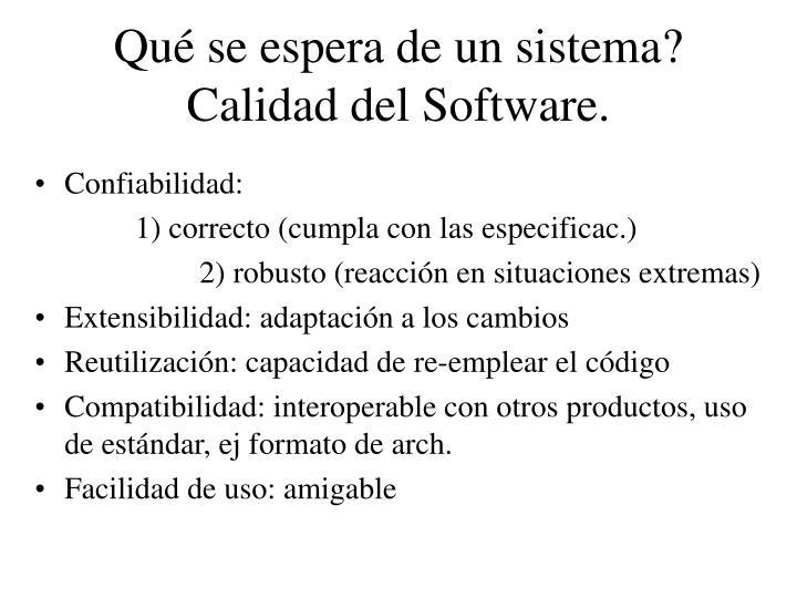 Qu se espera de un sistema calidad del software