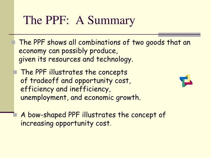 The PPF:  A Summary