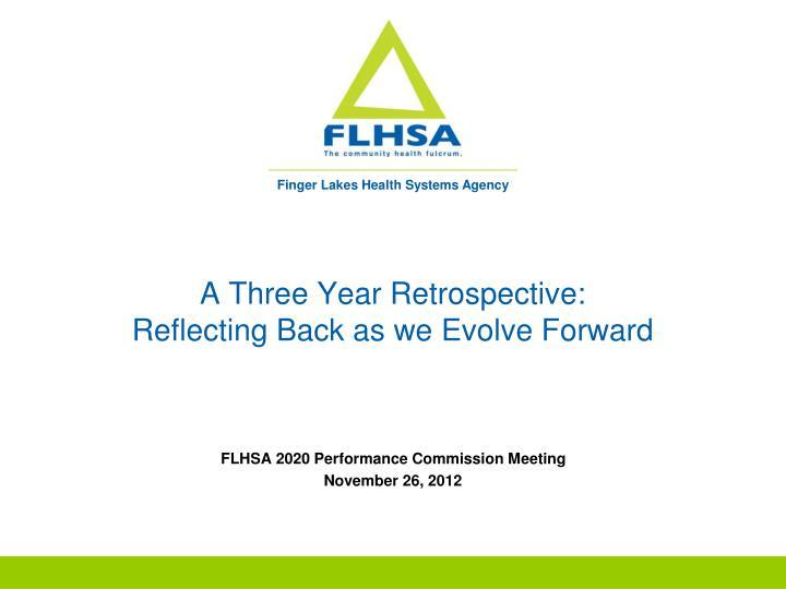 A three year retrospective reflecting back as we evolve forward