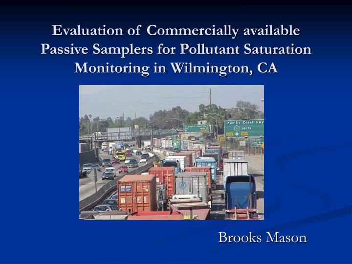 Evaluation of Commercially available Passive Samplers for Pollutant Saturation Monitoring in Wilming...