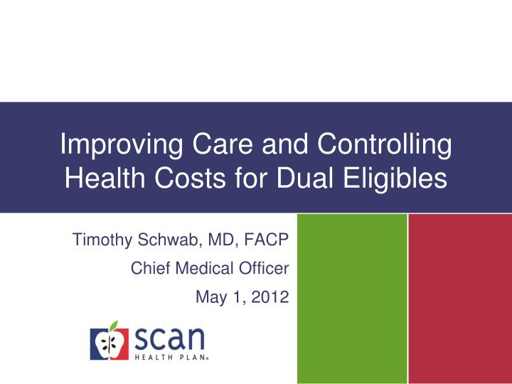 improving care and controlling health costs for dual eligibles n.