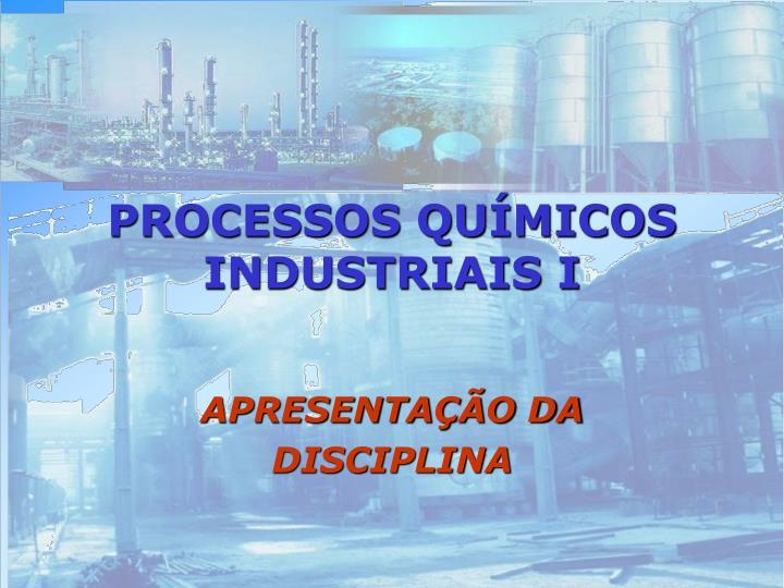 Processos qu micos industriais i