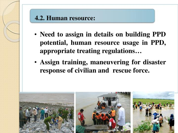 Need to assign in details on building PPD potential, human resource usage in PPD, appropriate treating regulations…