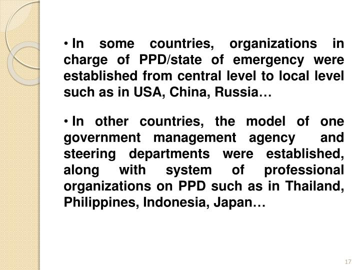 In some countries, organizations in charge of PPD/state of emergency were established from central level to local level such as in USA, China, Russia…