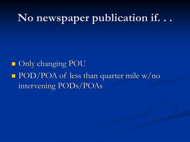 No newspaper publication if. . .