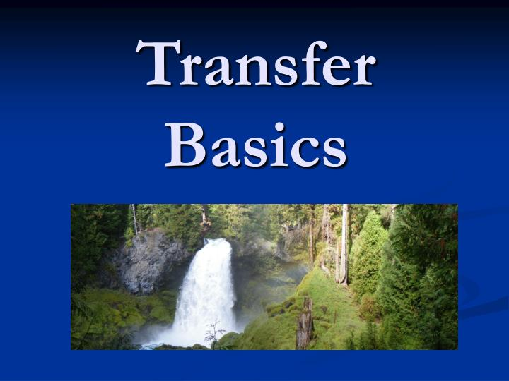 Transfer basics