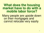 what does the housing market have to do with a mobile labor force