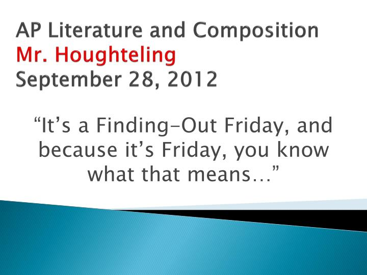 Ap literature and composition mr houghteling september 28 2012