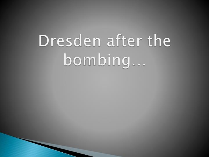 Dresden after the bombing…