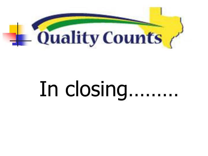 In closing………