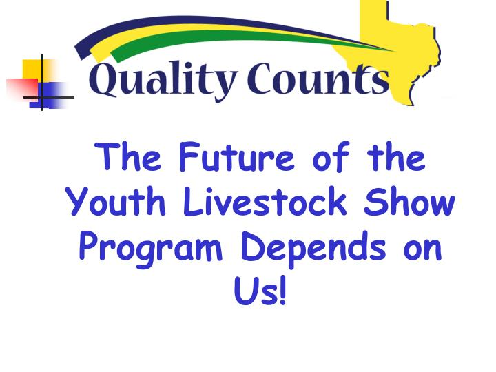 The Future of the Youth Livestock Show Program Depends on Us!