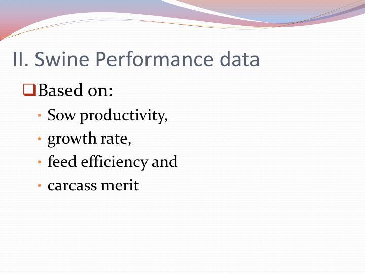 II. Swine Performance data