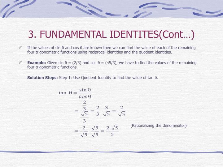 3. FUNDAMENTAL IDENTITES(Cont…)