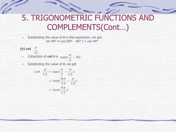 5. TRIGONOMETRIC FUNCTIONS AND COMPLEMENTS(Cont…)