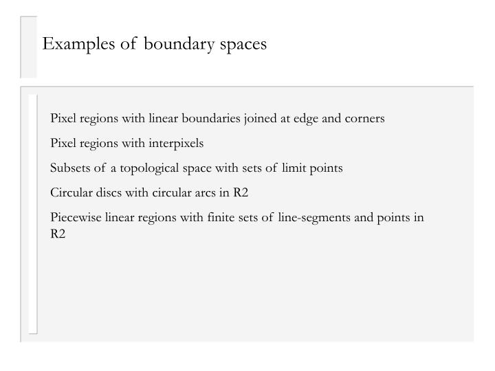 Examples of boundary spaces