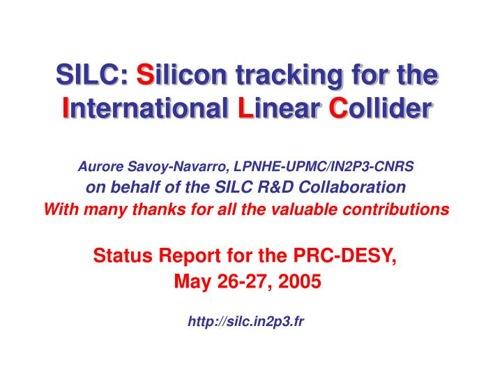 silc s ilicon tracking for the i nternational l inear c ollider n.