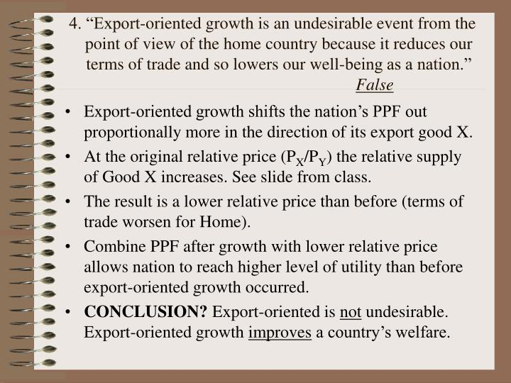 "4. ""Export-oriented growth is an undesirable event from the"