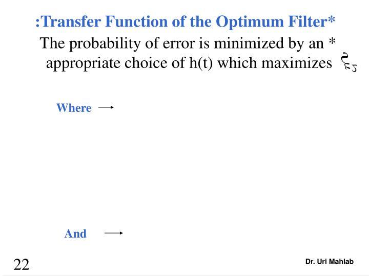 :Transfer Function of the Optimum Filter*