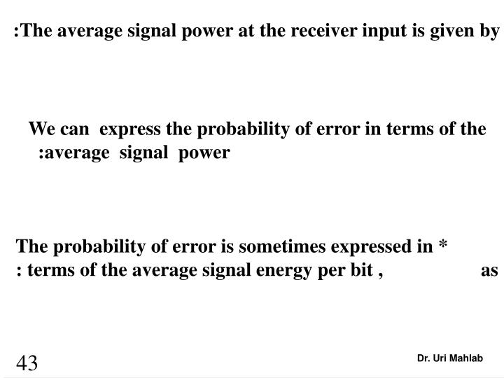 :The average signal power at the receiver input is given by