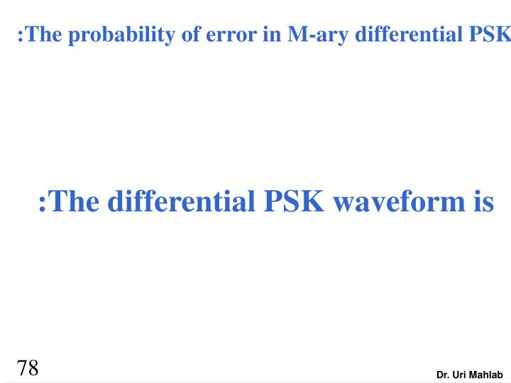 :The probability of error in M-ary differential PSK