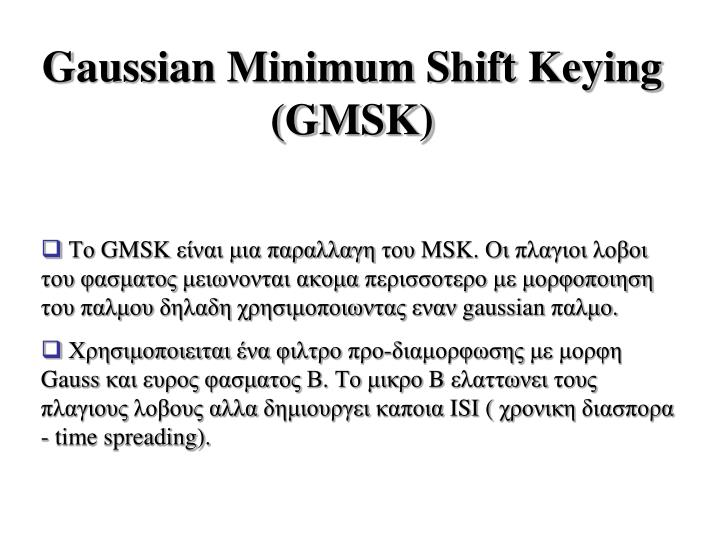 Gaussian Minimum Shift Keying (GMSK)