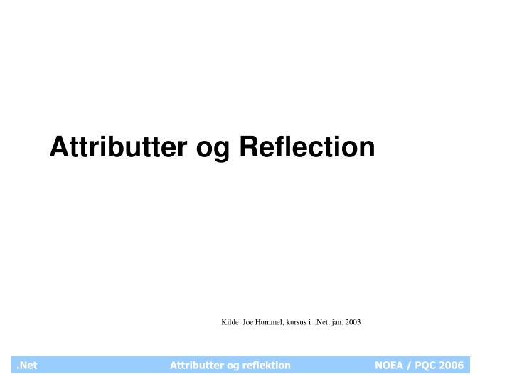 attributter og reflection n.
