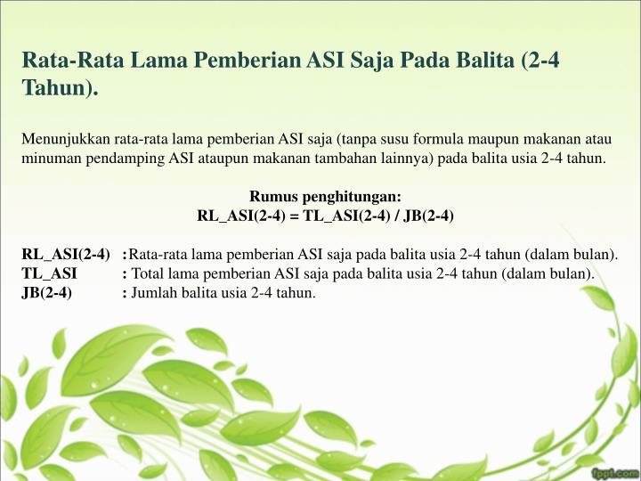 Rata-Rata Lama Pemberian ASI Saja Pada Balita (2-4 Tahun).